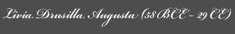 Text: Signature image of Livia Drusilla Augusta aka. Julia Augusta, by George Stuart.