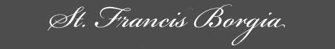 Text: Signature image of St. Francis Borgia aka.