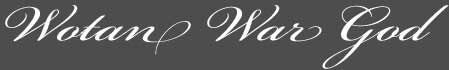 Text: Signature image of Wotan War God, by George Stuart.